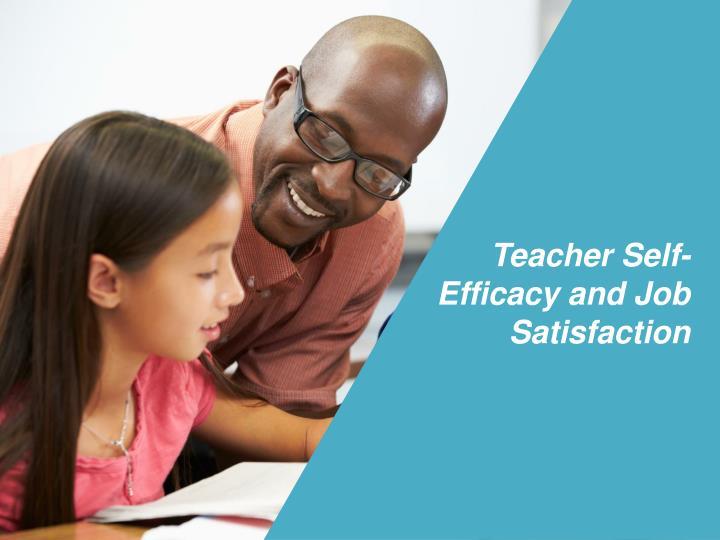 Teacher Self-Efficacy and Job Satisfaction