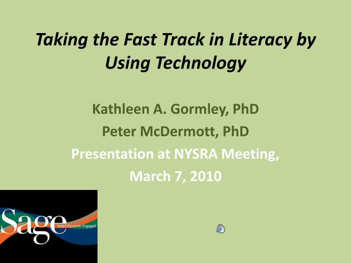 taking the fast track in literacy by using technology n.