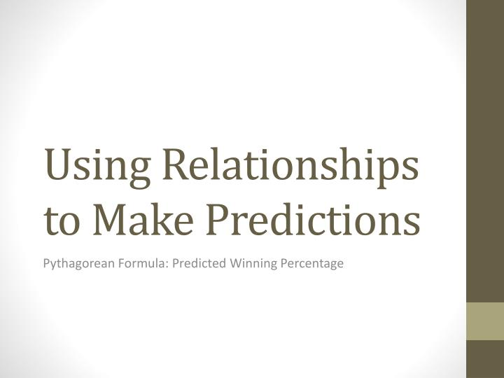 using relationships to make predictions n.