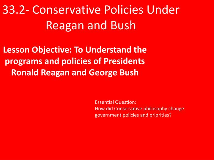 33 2 conservative policies under reagan and bush n.