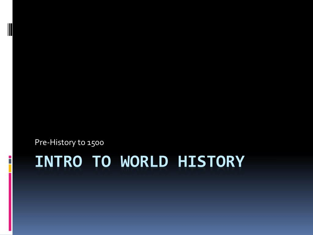 ppt intro to world history powerpoint presentation id 6497879