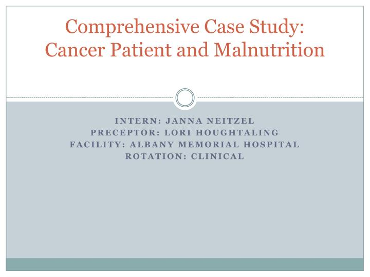 comprehensive case study cancer patient and malnutrition n.