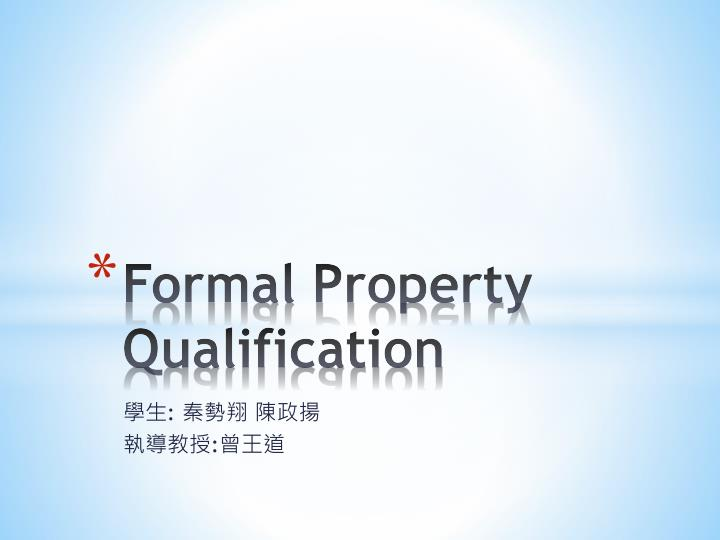 formal property qualification n.