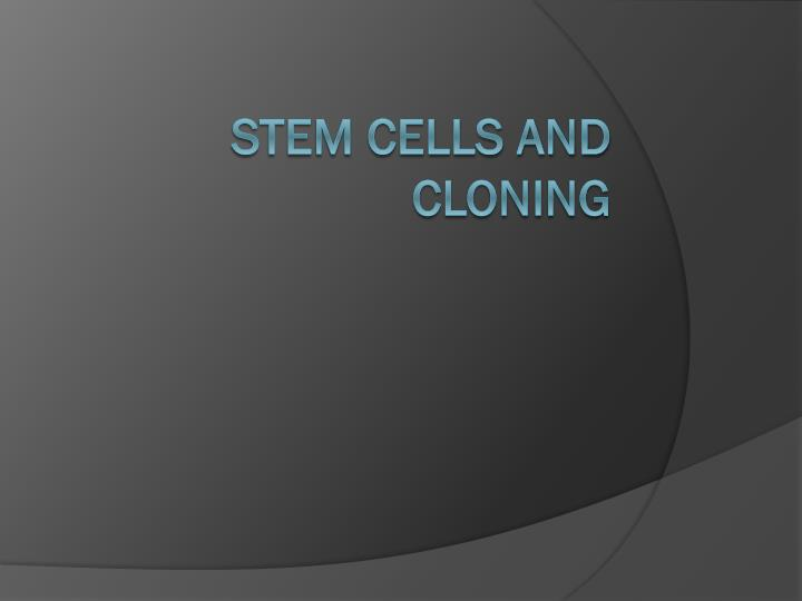 stem cells and cloning n.