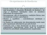 os experimentos de hawthorne1