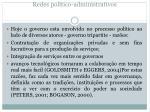 redes pol tico administrativos