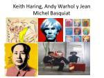keith haring andy warhol y jean michel basquiat
