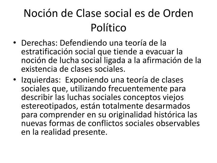 Noción de Clase social es de Orden Político