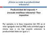 c mo se mide la productividad tributaria