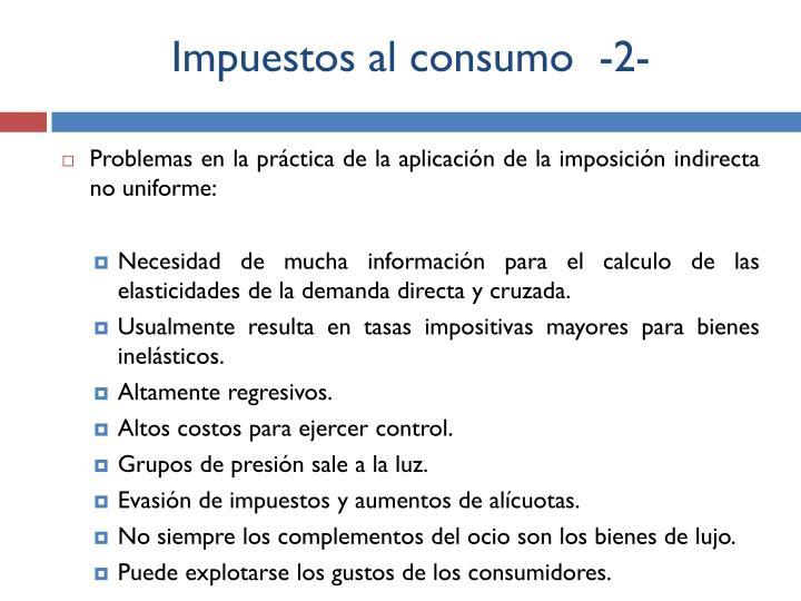 Impuestos al consumo  -2-