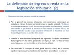 la definici n de ingreso o renta en la legislaci n tributaria 2