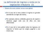 la definici n de ingreso o renta en la legislaci n tributaria 3