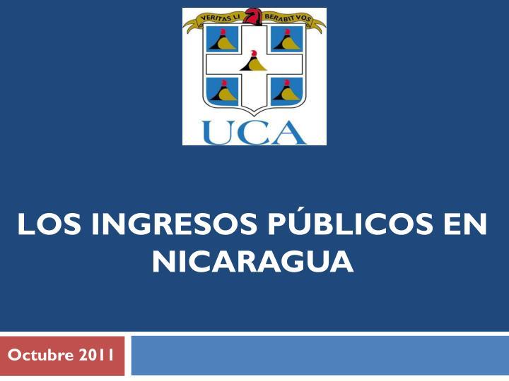 LOS INGRESOS PÚBLICOS EN NICARAGUA