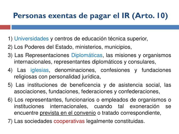 Personas exentas de pagar el IR (Arto. 10)