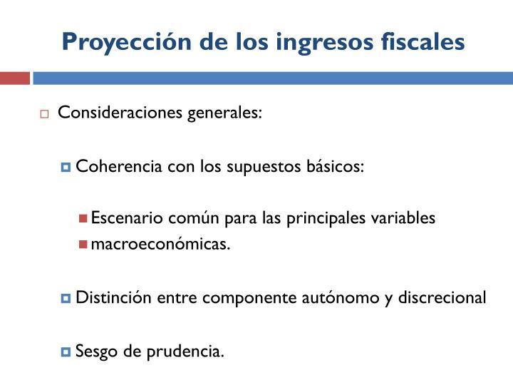 Proyección de los ingresos fiscales