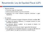 resumiendo ley de equidad fiscal lef