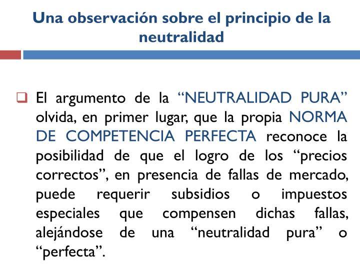 Una observación sobre el principio de la neutralidad
