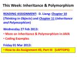 this week inheritance polymorphism