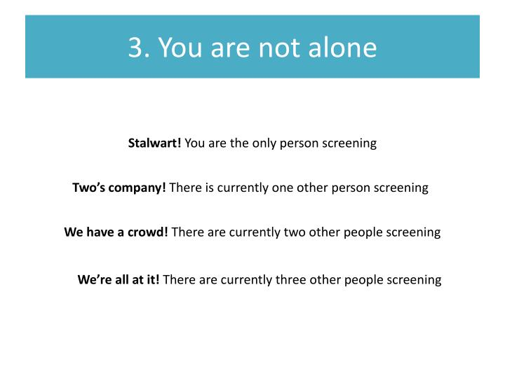 3. You are not alone