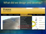 what did we design and develop