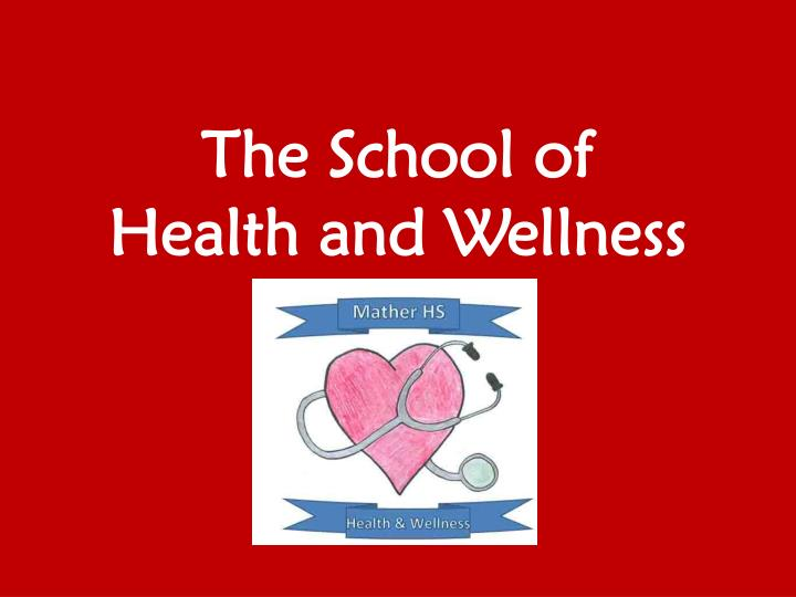 the school of health and wellness n.