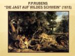 p p rubens die jagt auf wildes schwein 1615