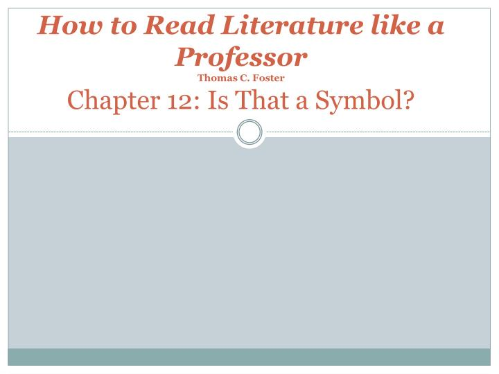 how to read literature like a professor thomas c foster chapter 12 is that a symbol n.