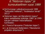 6 historian loppu ja kumouksellinen vuosi 1989