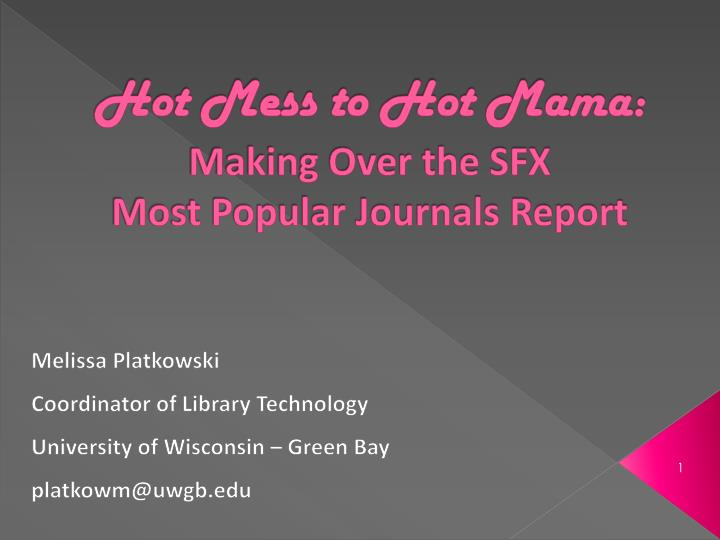 hot mess to hot mama making over the sfx most popular journals report n.