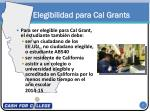 elegibilidad para cal grants