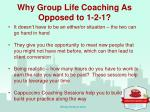 why group life coaching as opposed to 1 2 1