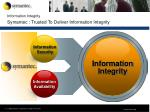 information integrity symantec trusted to deliver information integrity