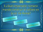 5 qu emperador romano mando construir el coliseo en la cd de roma