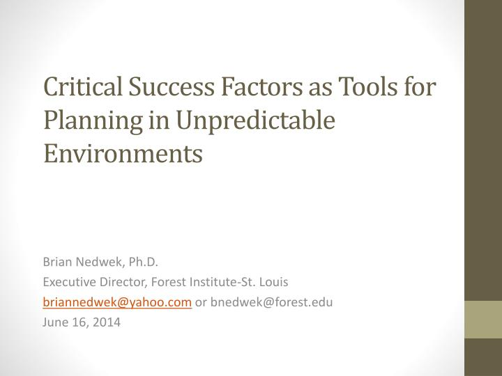 critical success factors as tools for planning in unpredictable environments n.
