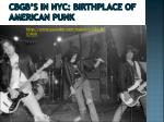 cbgb s in nyc birthplace of american punk
