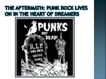 the aftermath punk rock lives on in the heart of dreamers