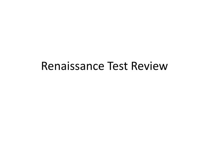 renaissance test review n.