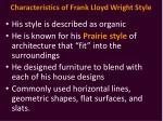 characteristics of frank lloyd wright style