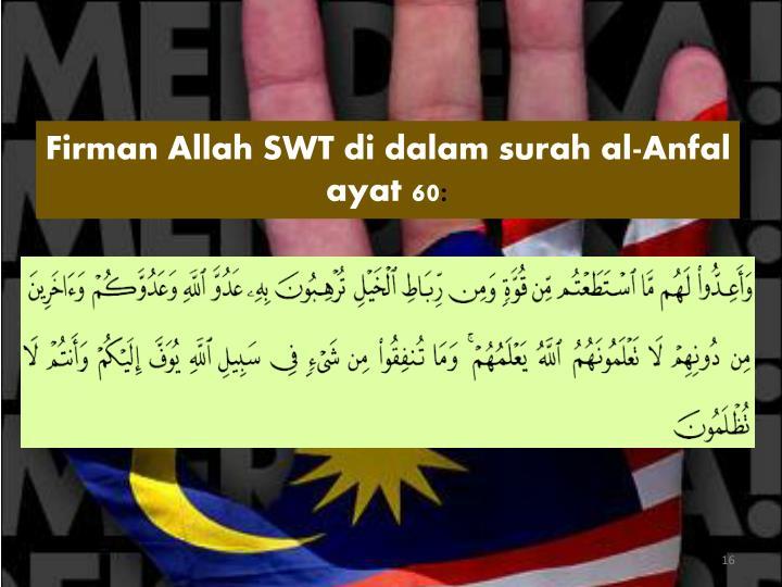 Firman Allah SWT di dalam surah al-Anfal ayat 60