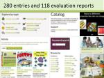 280 entries and 118 evaluation reports