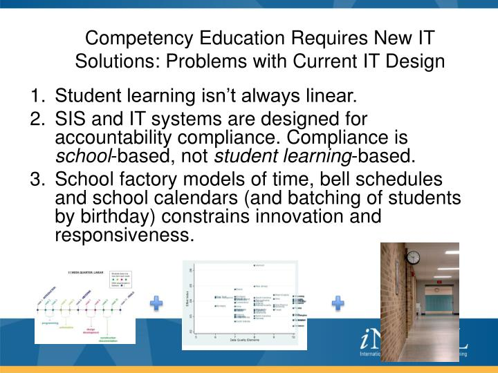Competency Education Requires New IT Solutions: Problems with Current IT Design