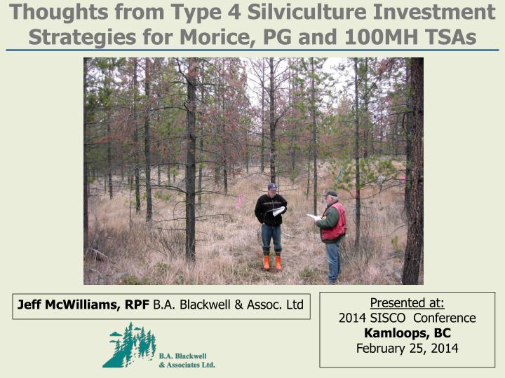 thoughts from type 4 silviculture investment strategies for morice pg and 100mh tsas n.