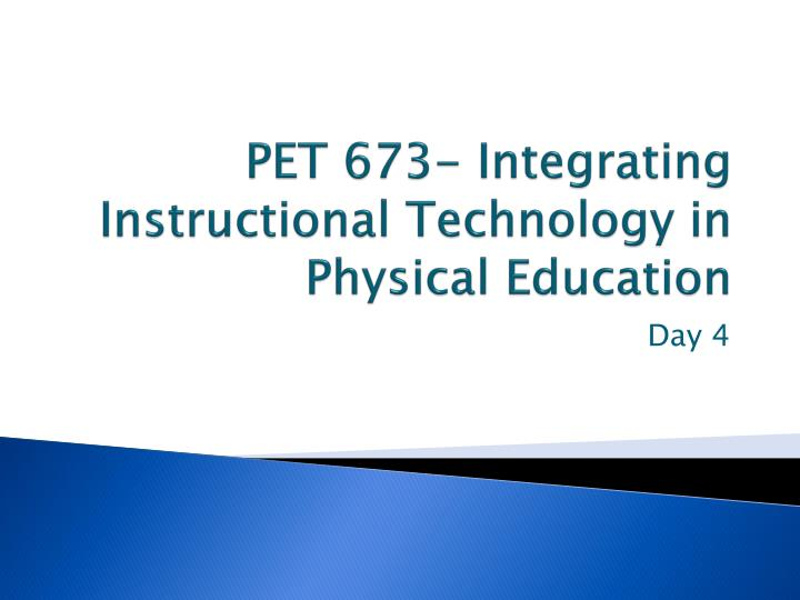pet 673 integrating instructional technology in physical education n.