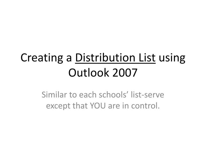 creating a distribution list using outlook 2007 n.