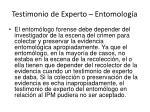 testimonio de experto entomolog a