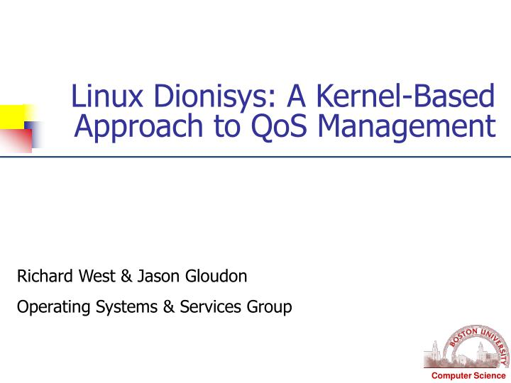 Linux dionisys a kernel based approach to qos management