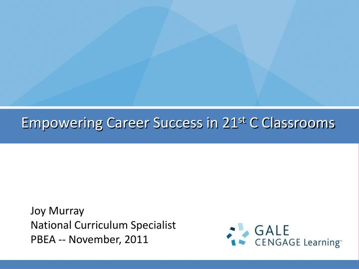 empowering career success in 21 st c classrooms n.