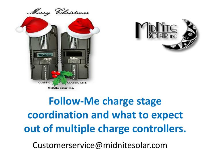 follow me charge stage coordination and what to expect out of multiple charge controllers n.