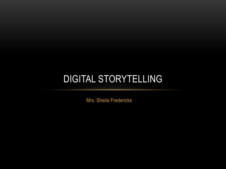 digital storytelling n.