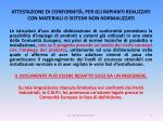 attestazione di conformit per gli impianti realizzati con materiali o sistemi non normalizzati